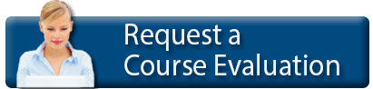click to Request a Course Evaluation now
